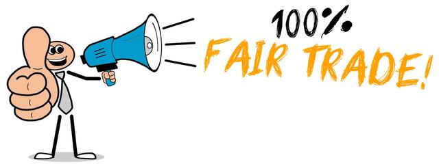 100 Prozent Fair Trade! Mann mit Megafon