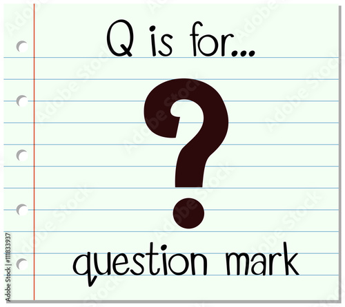 """Q Is For Question """"Flashcard letter..."""