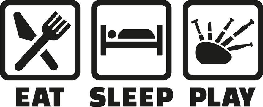 Eat sleep play bagpipe