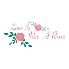Love is like a rose vintage vector design illustration.