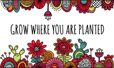Grow Where You Are Planted Hand Drawn Vector Illustration Bright Colours
