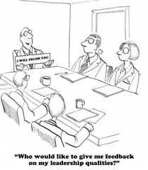 Business cartoon about a leader who does not really want feedback.