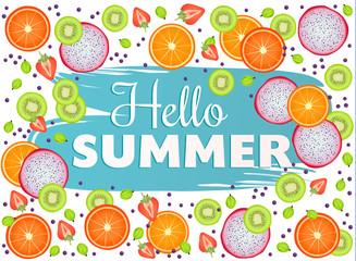 Hello Summer poster inscription on fruit background. Great summer gift card. Vector illustration.