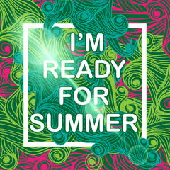 I am ready for Summer Typographic Poster