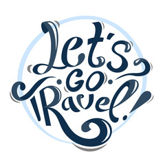 Hand drawn lettering vintage illustration. Let's go travel. blue text on white background. motivation lettering vector.