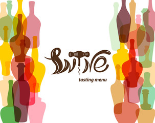 Wine tasting menu.Colored silhouettes of wine bottles. Lettering in the form of wine corkscrew. Template for restaurants, bars, tasting rooms, shops.