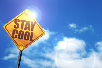 stay cool, 3D rendering, glowing yellow traffic sign