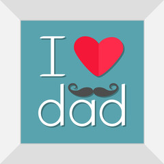 I love dad Happy fathers day. Picture in square frame. Curl moustaches. Text with red paper heart sign Mustaches symbol. Greeting card Flat design style Blue background