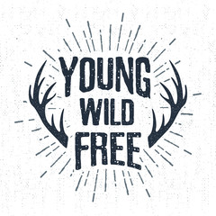 "Hand drawn label with horns vector illustration and ""Young, wild, free"" lettering."