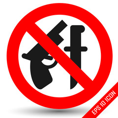 "Weapon prohibited icon. Forbidding Vector Signs ""No weapons"" with gun and knife"