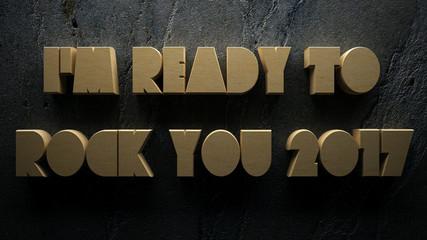 I'm Ready To Rock 2017 - Happy New Year