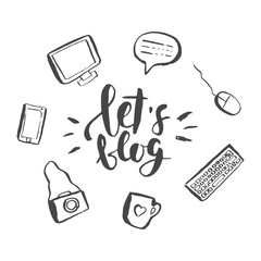 Let's blog hand lettering phrase and blogging items. Nice hand-drawn hipster illustration.