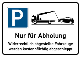 spr18 SignParkRaum - Nur für Abholung - Widerrechtlich abgestellte Fahrzeuge werden kostenpflichtig abgeschleppt - A2 A3 A4 Poster - g4401