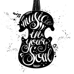 """Hand-drawn lettering """"music in your soul"""". Vector lettering in black violin on white background. Lettering for print, web, banners, advertisement and clothes."""