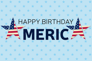 Happy Birthday America greeting card, flyer. Happy Birthday America poster.  Patriotic banner  for website template. Vector illustration.
