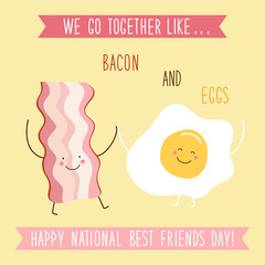 Cute unusual National Best Friends Day card as funny hand drawn cartoon characters and hand written text We Go Together like Bacon and Eggs