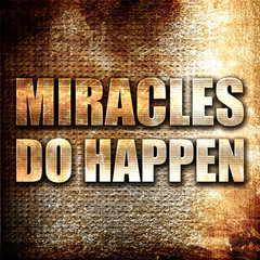 miracles do happen, 3D rendering, metal text on rust background