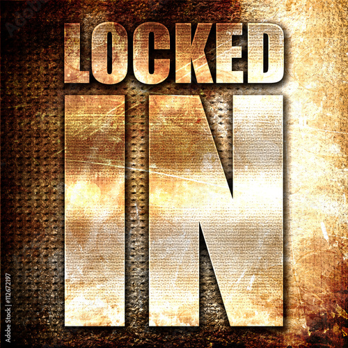 locked in, 3D rendering, metal text on rust background