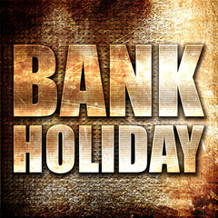 bank holiday, 3D rendering, metal text on rust background