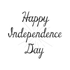 Happy Independence Day. Handwritten calligraphy sketch card. Black Independence Day label on white background. lettering composition. Vector illustration.