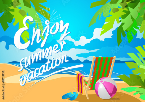 Enjoy Summer Vacation Lettering Deckchair On A Tropical Beach Slippers And Ball Poster