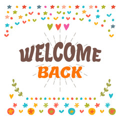 Welcome back text with colorful design elements. Cute postcard.