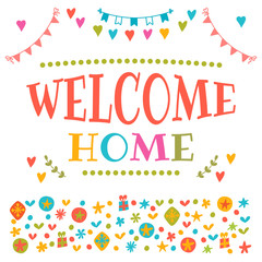 Welcome home text with colorful design elements. Decorative lett