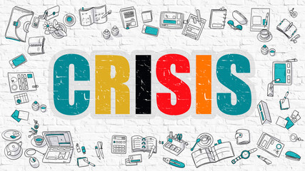 Crisis Concept. Crisis Drawn on White Wall. Crisis in Multicolor. Doodle Design.  Modern Style Illustration. Doodle Design Style of Crisis. Line Style Illustration. White Brick Wall.
