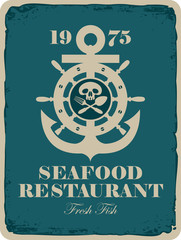 Retro banner for a seafood restaurant with a picture of an anchor, and the wheel Jolly Roger
