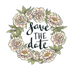 """Wreath of peonies. Vector. Hand drawn artwork. Wedding card with stylish lettering """"Save the date""""."""