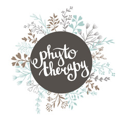 Phytotherapy background. Stylish lettering in the frame. Natural vector label with leaves.