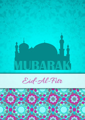 Vector greeting card to Ramadan and Feast of Breaking the Fast. Greeting background with text Eid Al Fitr and muslim symbols