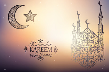English translate Ramadan Kareem. Beautiful Mosque, Crescent and Star on blurred background. Islamic celebration greeting card. Congratulations to the blessed month Ramadan