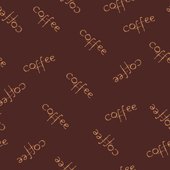 Vector illustration simple seamless background with lettering coffee on brown background. Design for cards, wallpaper, posters, clothes.