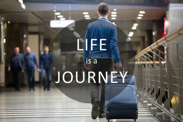 "Traveler image with motivational phrase ""Life is a Journey"""
