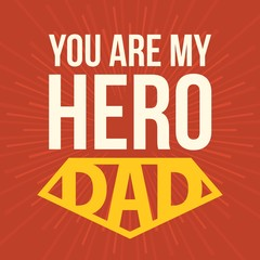 You are my hero dad, typographical design for father's day in retro style