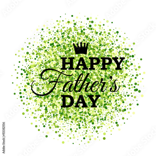 Happy Fathers Day With Crown On Green Glitter Background Stock