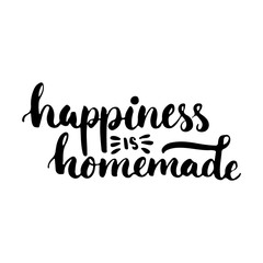 Happiness is homemade - hand drawn lettering phrase isolated on the white background. Fun brush ink inscription for photo overlays, greeting card or t-shirt print, poster design.
