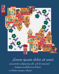 Card with colorful houses and flowers. Multicolor town on white background and place for text on blue background. Can be used for greeting or invitation cards, covers, posters. Vector illustration
