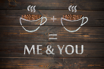 Me & you concept - coffee beans, Cup of black coffee. Coffee and