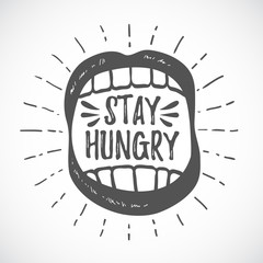 Stay hungry. Hipster emblem. Monochrome graphic style. Badge wit