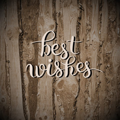 best wishes hand lettering inscription handwritten quote on wood