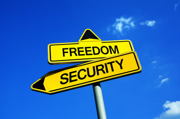 Freedom or Security - Traffic sign with two options - Decision to keep liberty or strong state of monitoring, controlling, intelligence agency, spies, eavesdropping, repressive institution