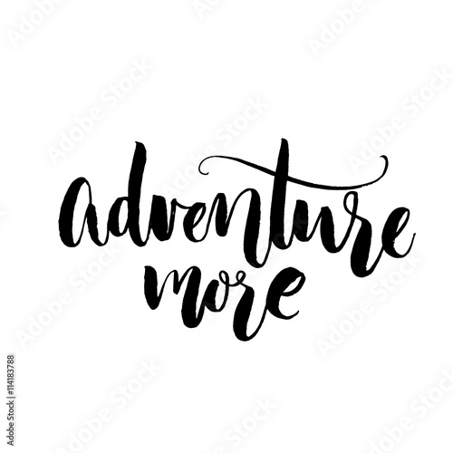 Quot Adventure More Travel Quote Inspirational Saying