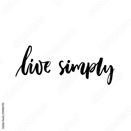 """Live Simply Inspirational Saying. Vector Black Lettering"