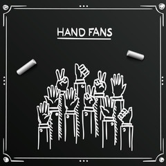Chalkboard sketch fans hands up Vector illustration