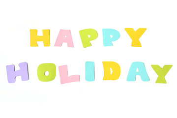 Happy holiday text on white background - isolated