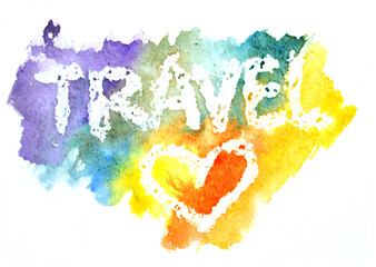 Watercolor word Travel and the heart on colorful splashes