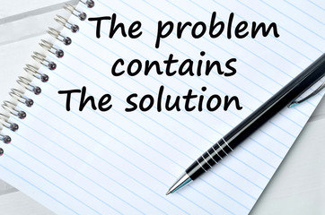 The words The problem contains the solution