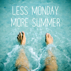 man into the water and text less monday more summer